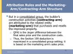 attribution rules and the marketing arm contracting arm structure32