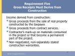 requirement five gross receipts must derive from construction