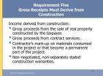 requirement five gross receipts must derive from construction