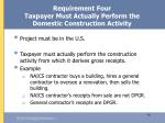 requirement four taxpayer must actually perform the domestic construction activity