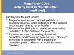 requirement one activity must be construction continued11