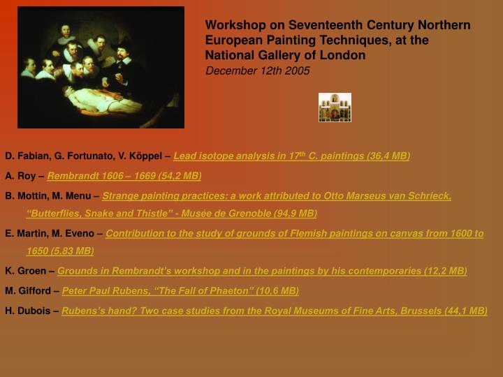 Workshop on Seventeenth Century Northern European Painting Techniques, at the National Gallery of Lo...