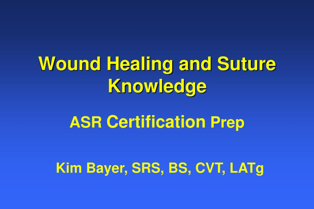 Wound Healing and Suture Knowledge