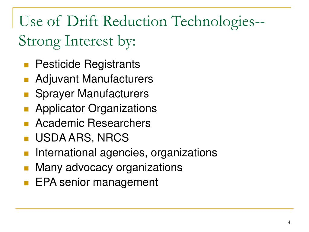 Use of Drift Reduction Technologies--Strong Interest by:
