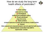 how do we study the long term health effects of pesticides