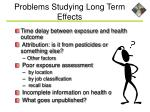 problems studying long term effects