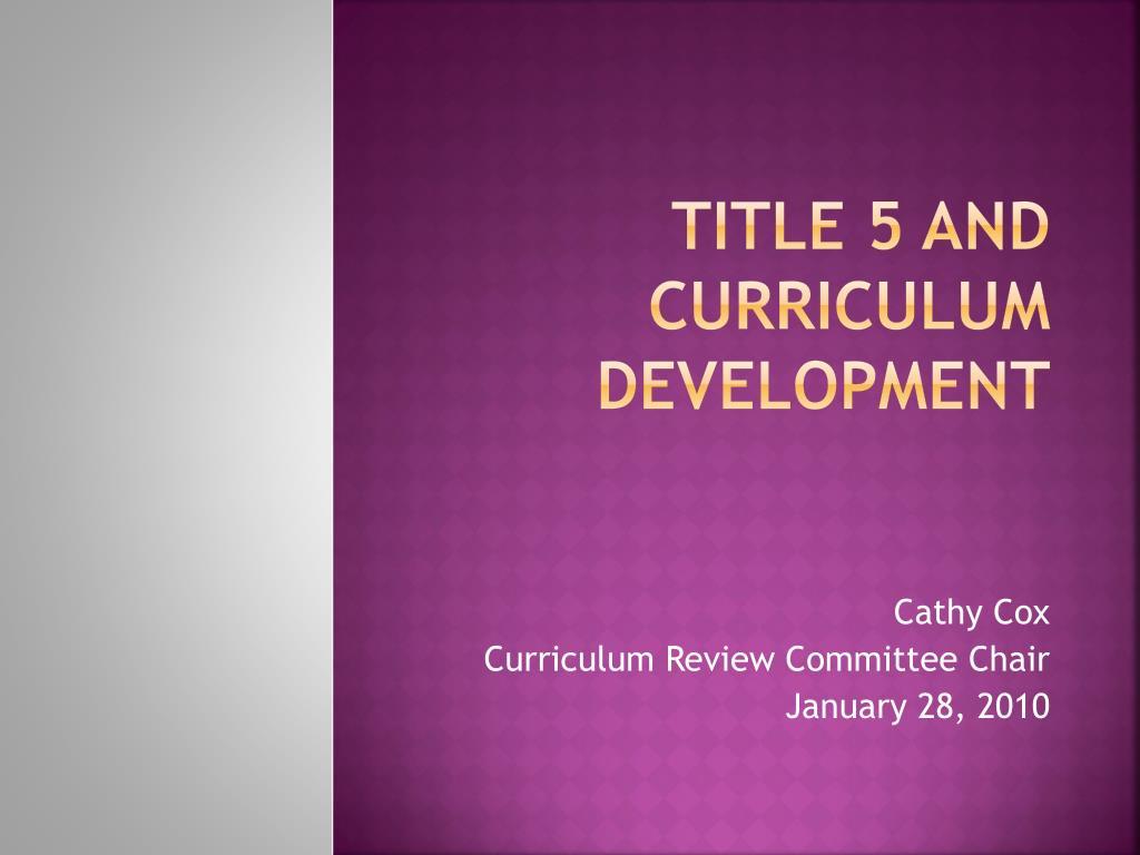 title 5 and curriculum development l.
