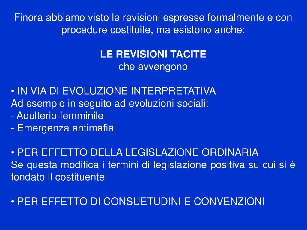 Finora abbiamo visto le revisioni espresse formalmente e con procedure costituite, ma esistono anche: