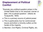 displacement of political conflict
