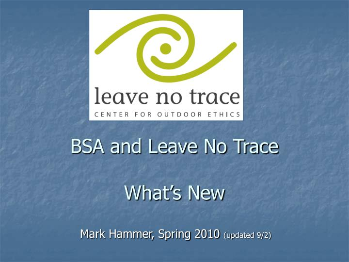 Bsa and leave no trace what s new