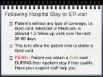 following hospital stay or er visit