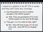 i cared for a patient in the bt er or wards and they don t have any coverage
