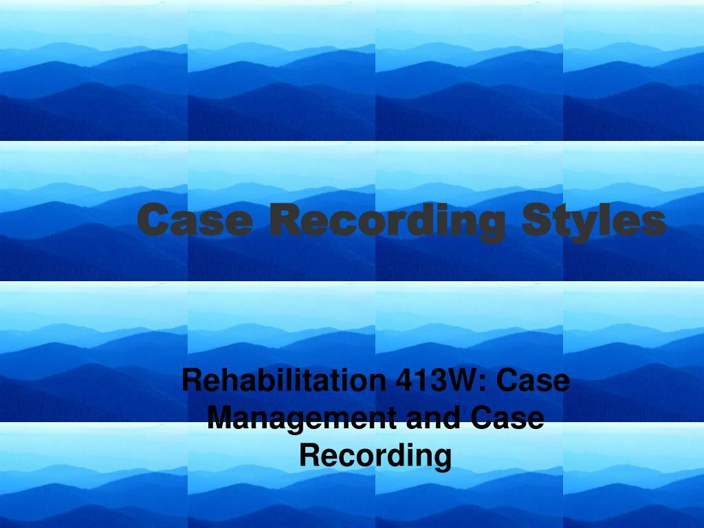 case recording styles