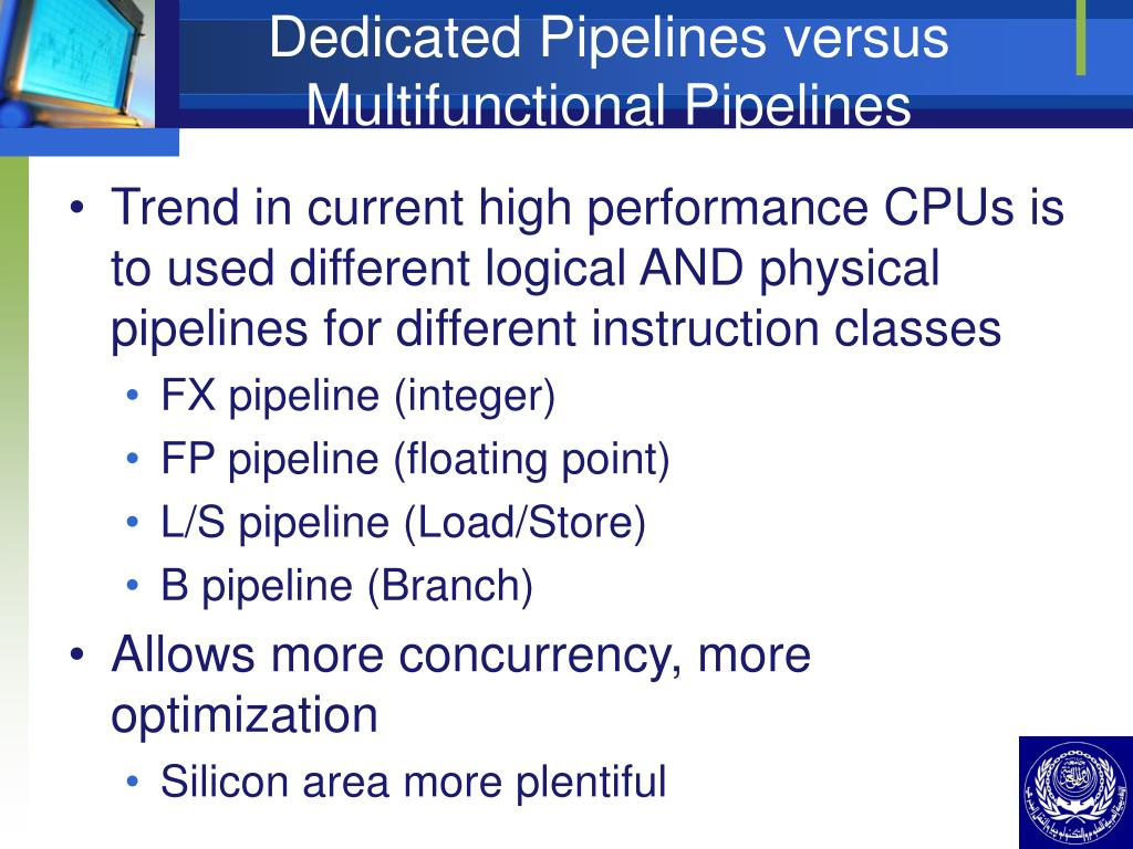 Dedicated Pipelines versus Multifunctional Pipelines