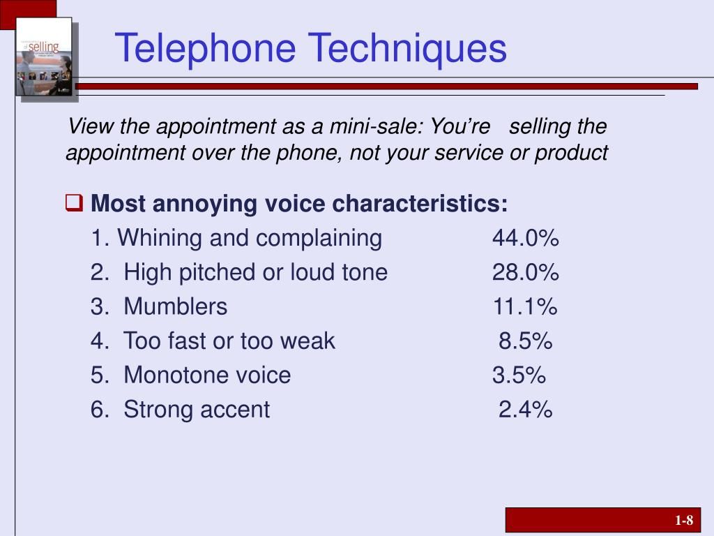 View the appointment as a mini-sale: You're   selling the appointment over the phone, not your service or product