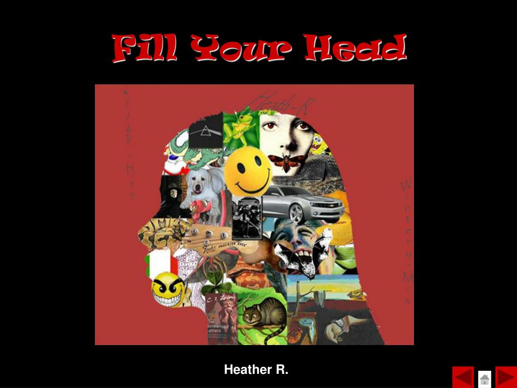 Fill Your Head