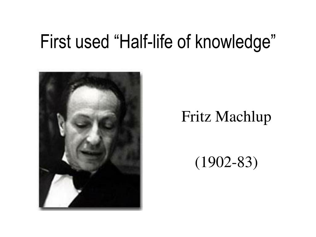 """First used """"Half-life of knowledge"""""""