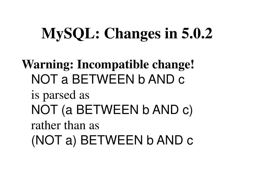 MySQL: Changes in 5.0.2
