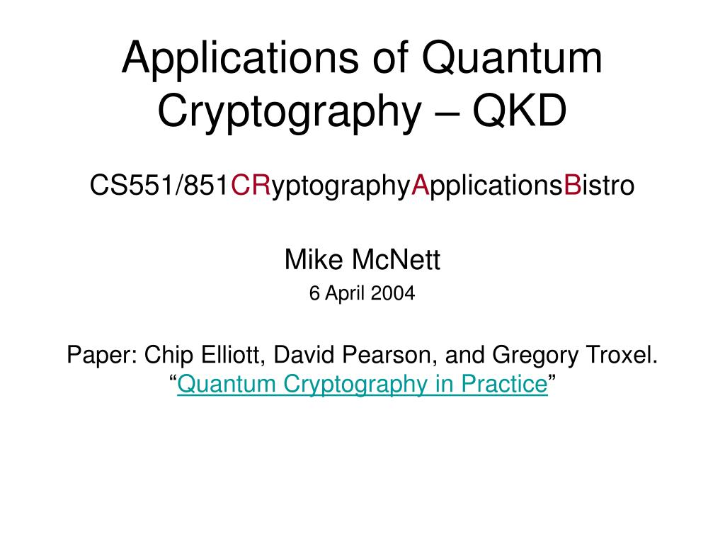 applications of quantum cryptography qkd l.