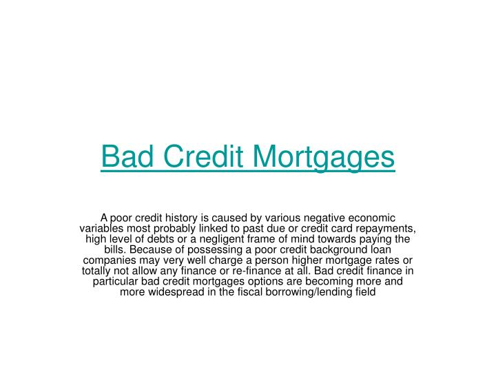 Bad credit mortgages
