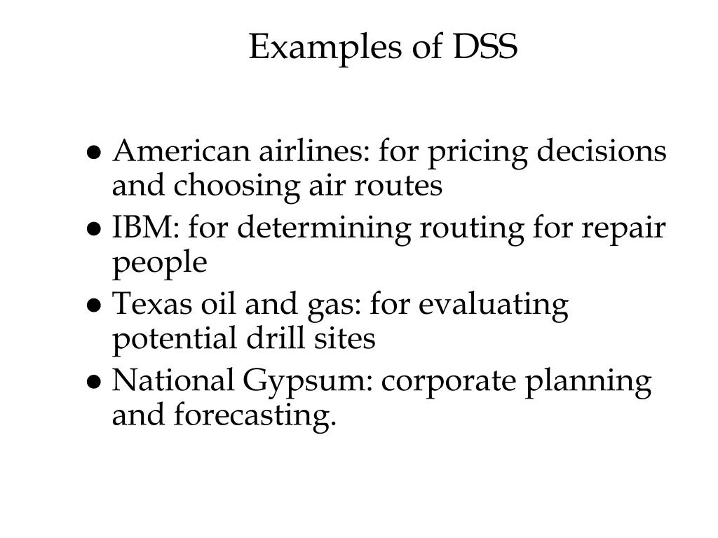Examples of DSS