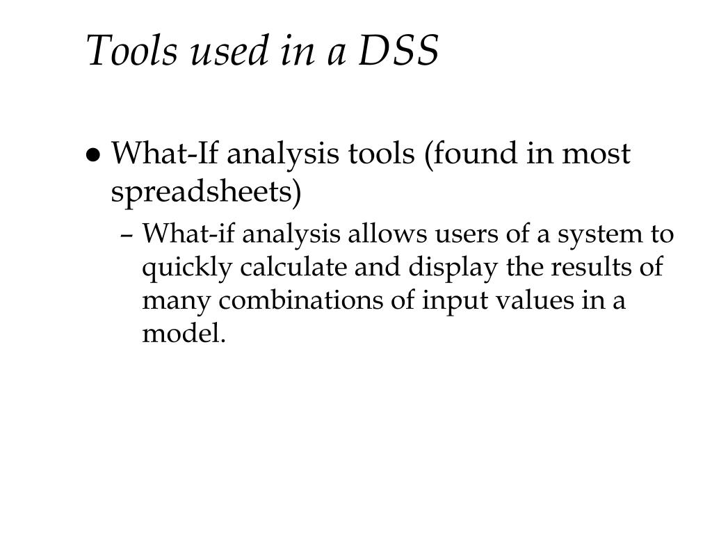 Tools used in a DSS