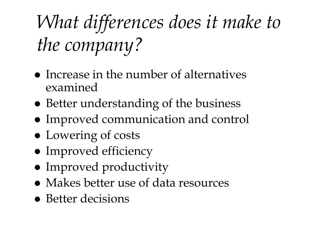 What differences does it make to the company?