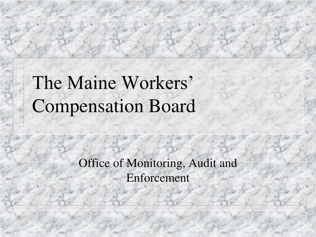 The Maine Workers' Compensation Board