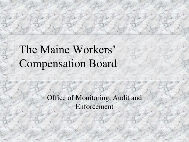 The maine workers compensation board
