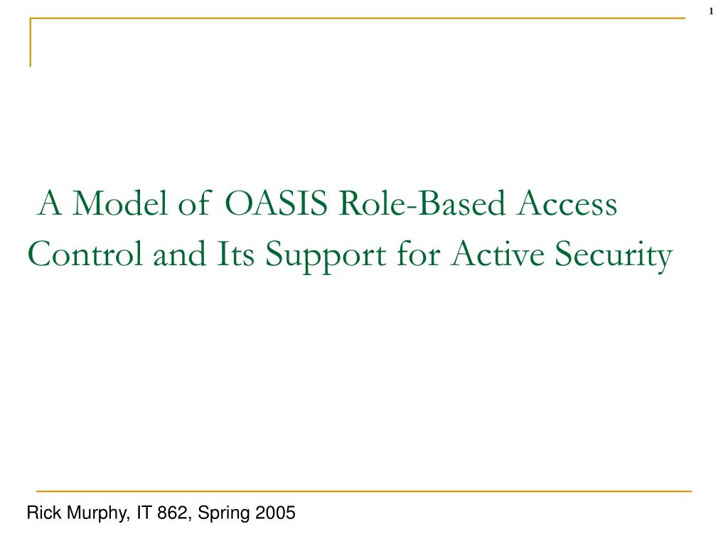 a model of oasis role based access control and its support for active security l.