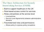 the open architecture for securely interworking services oasis