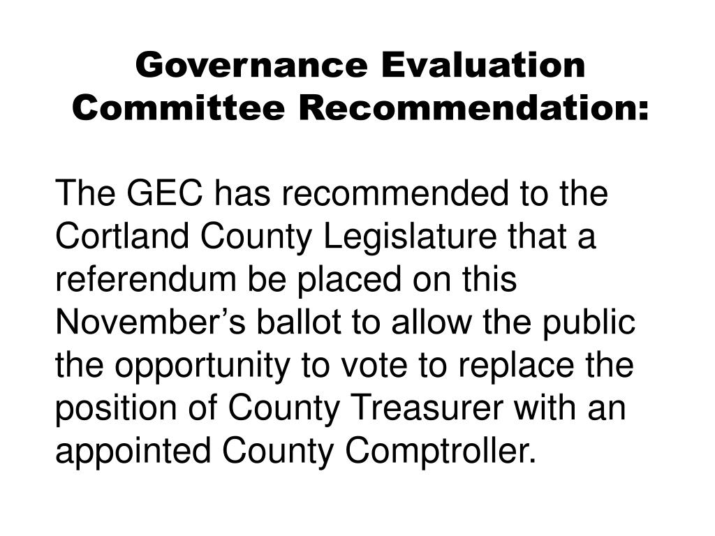 Governance Evaluation Committee Recommendation: