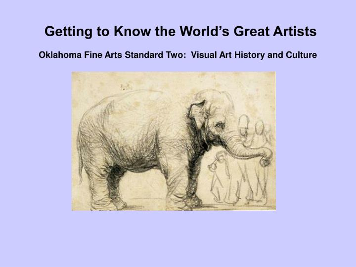 Getting to Know the World's Great Artists