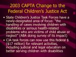 2003 capta change to the federal children s justice act