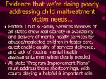 evidence that we re doing poorly addressing child maltreatment victim needs