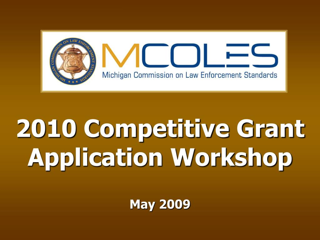 2010 competitive grant application workshop may 2009 l.