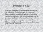 beam me up ed