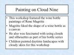 painting on cloud nine