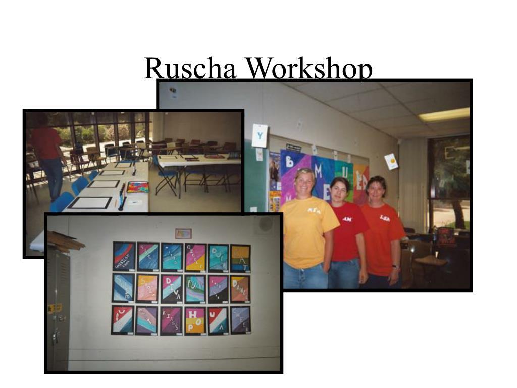 Ruscha Workshop