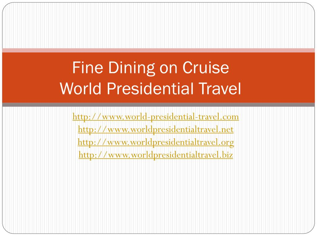 fine dining on cruise world presidential travel l.