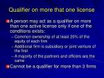 qualifier on more that one license