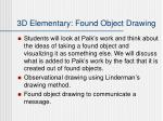 3d elementary found object drawing