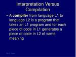 interpretation versus compilation
