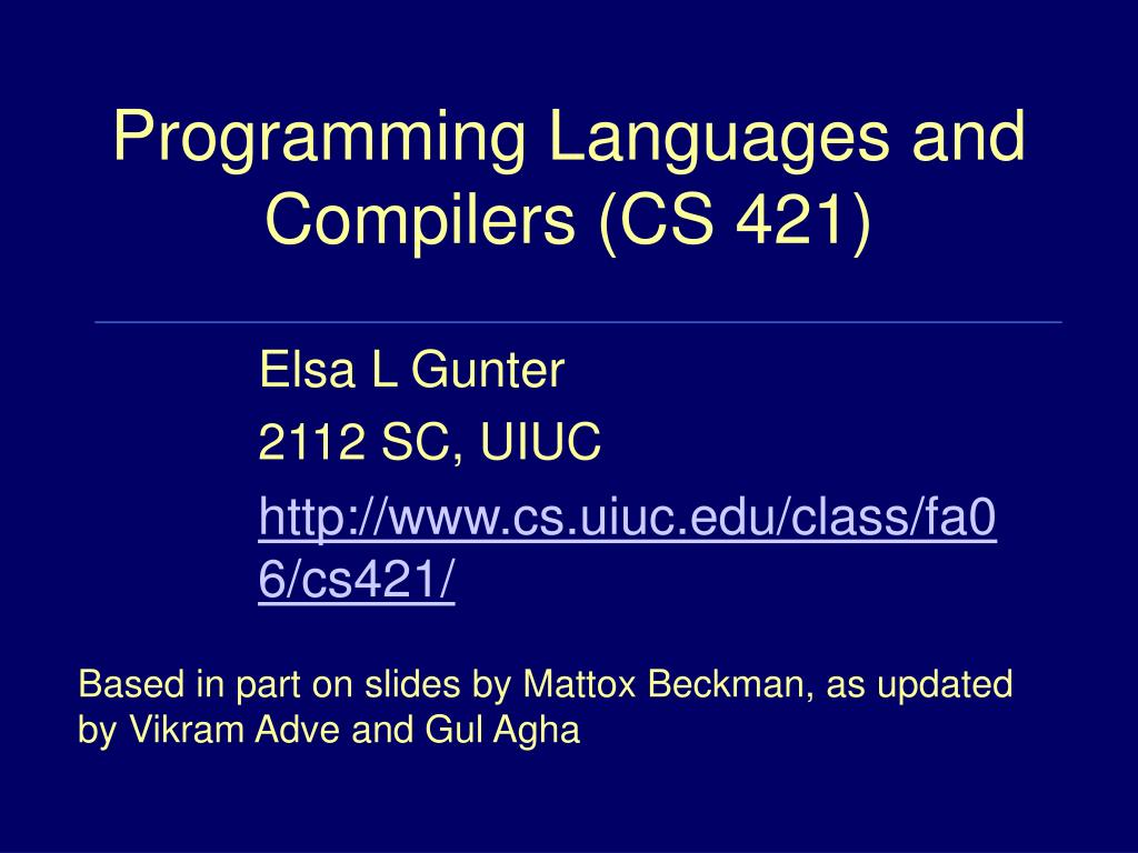 programming languages and compilers cs 421 l.
