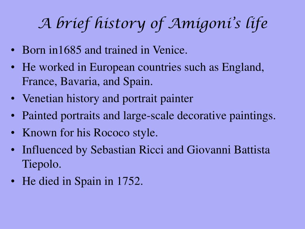 A brief history of Amigoni's life