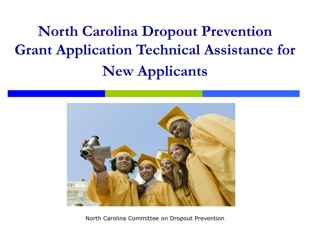 north carolina dropout prevention grant application technical assistance for new applicants l.