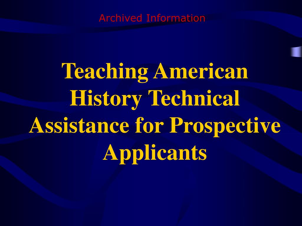 teaching american history technical assistance for prospective applicants l.