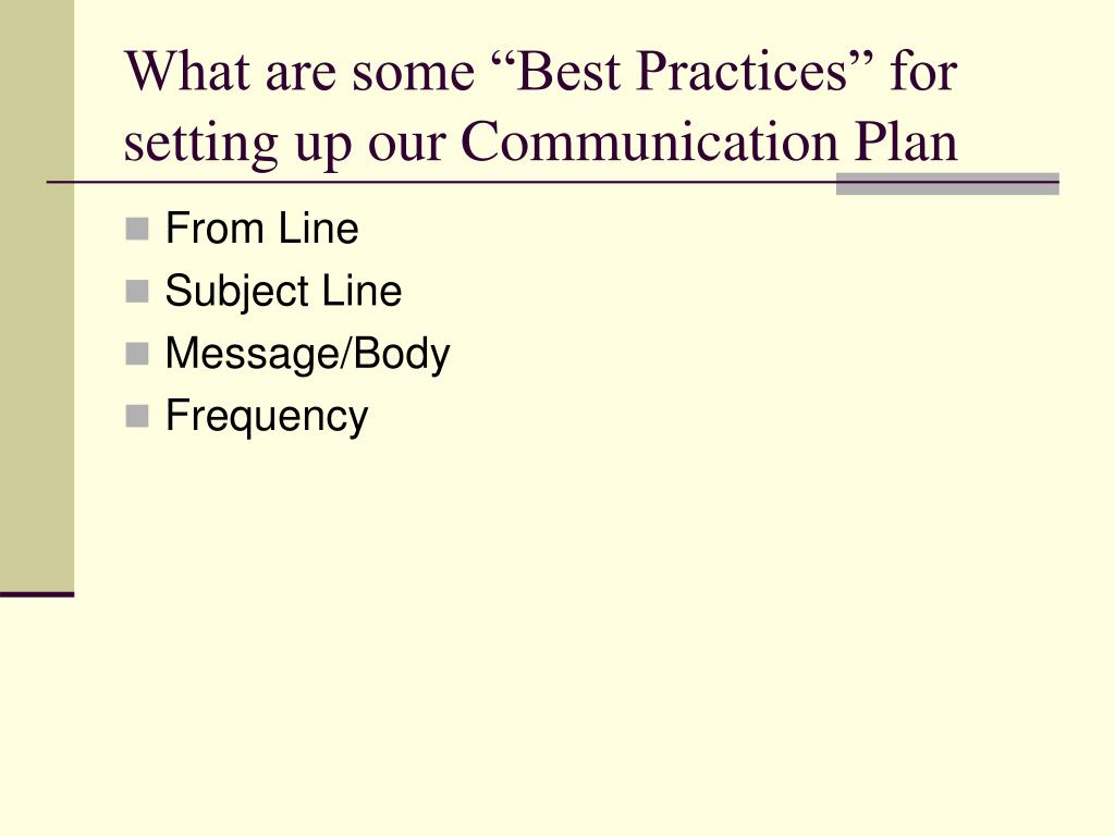 """What are some """"Best Practices"""" for setting up our Communication Plan"""
