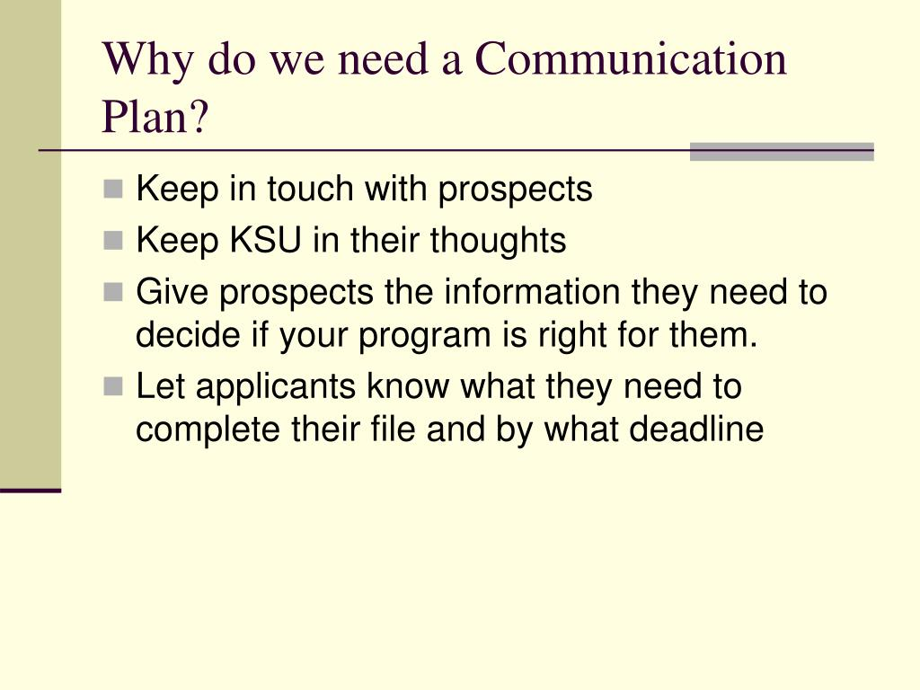 Why do we need a Communication Plan?