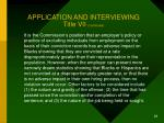 application and interviewing title vii continued28